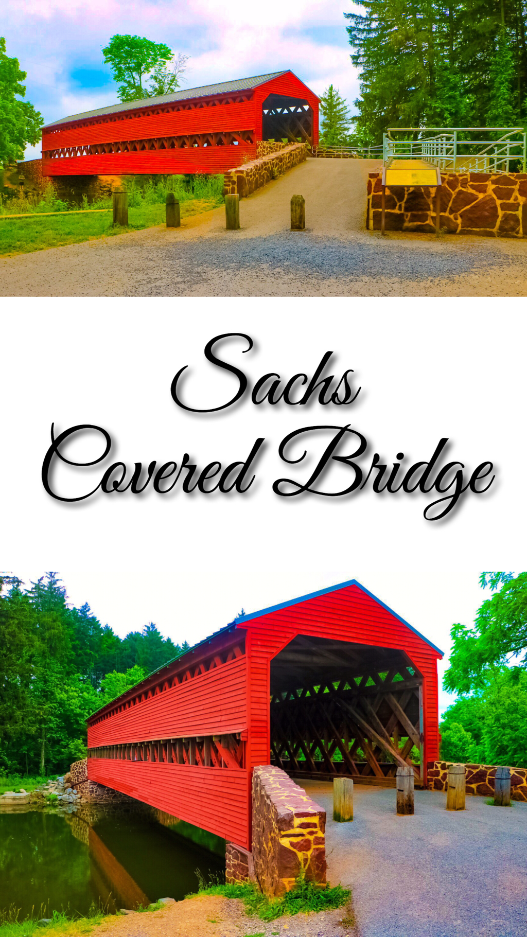 Sachs Covered Bridge ~ Gettysburg Pennsylvania