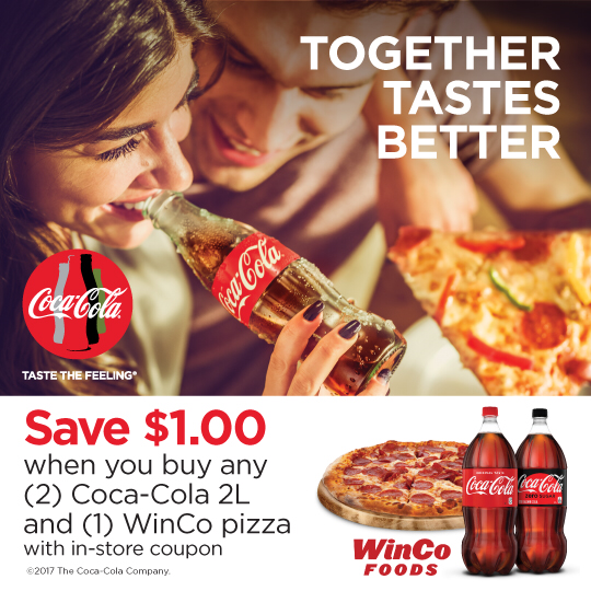 Save $1 when you buy any WinCo Pizza and (2) 2-Liter Coca-Cola Beverages!