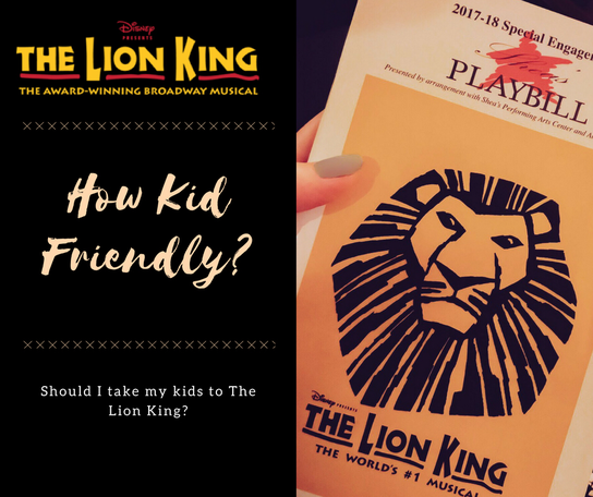 The Lion King Musical ~ How Kid Friendly?